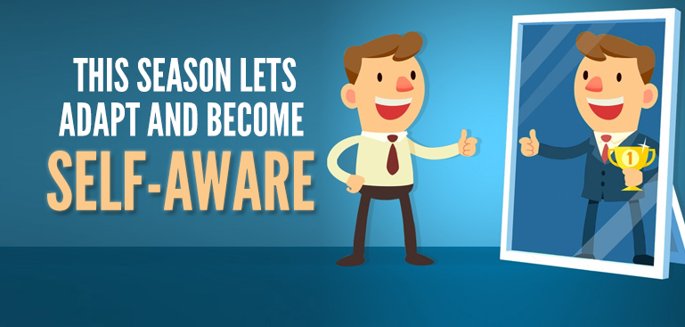 Become self aware